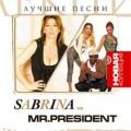 Sabrina / Mr. President  Новая Коллекция